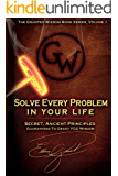Solve Every Problem In Your Life: Secret Ancient Principles Guranteed To Grant You Wisdom (The Granted Wisdom Book Series 1)