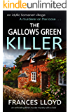 THE GALLOWS GREEN KILLER an enthralling British murder mystery with a twist (DETECTIVE INSPECTOR JACK DAWES MYSTERY Book 4)