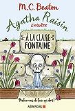 Agatha Raisin enquête 7 - A la claire fontaine : Mefiez-vous de l'eau qui dort !