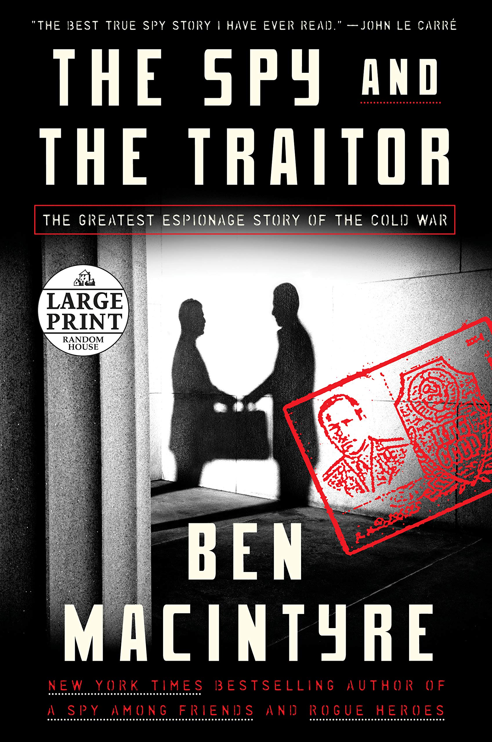 The Spy and the Traitor: The Greatest Espionage Story of the Cold War Paperback – Large Print, September 18, 2018 Ben Macintyre Random House Large Print 198484153X Cold War; Biography.