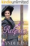 Rebecca: Mail Order Brides of Wichita Falls Series - Book 6