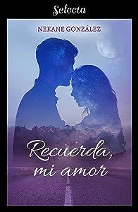 Recuerda, mi amor (Spanish Edition)