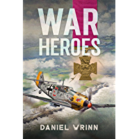 War Heroes: World War II Adventures during the Fall of France (John Archer Series Book 1)
