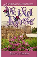 Wild Rose: Wildflowers of Scotland, Book 1 Kindle Edition