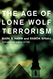 Age of Lone Wolf Terrorism (Studies in Transgression)