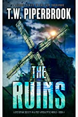 The Ruins Book 4: A Dystopian Society in a Post-Apocalyptic World Kindle Edition