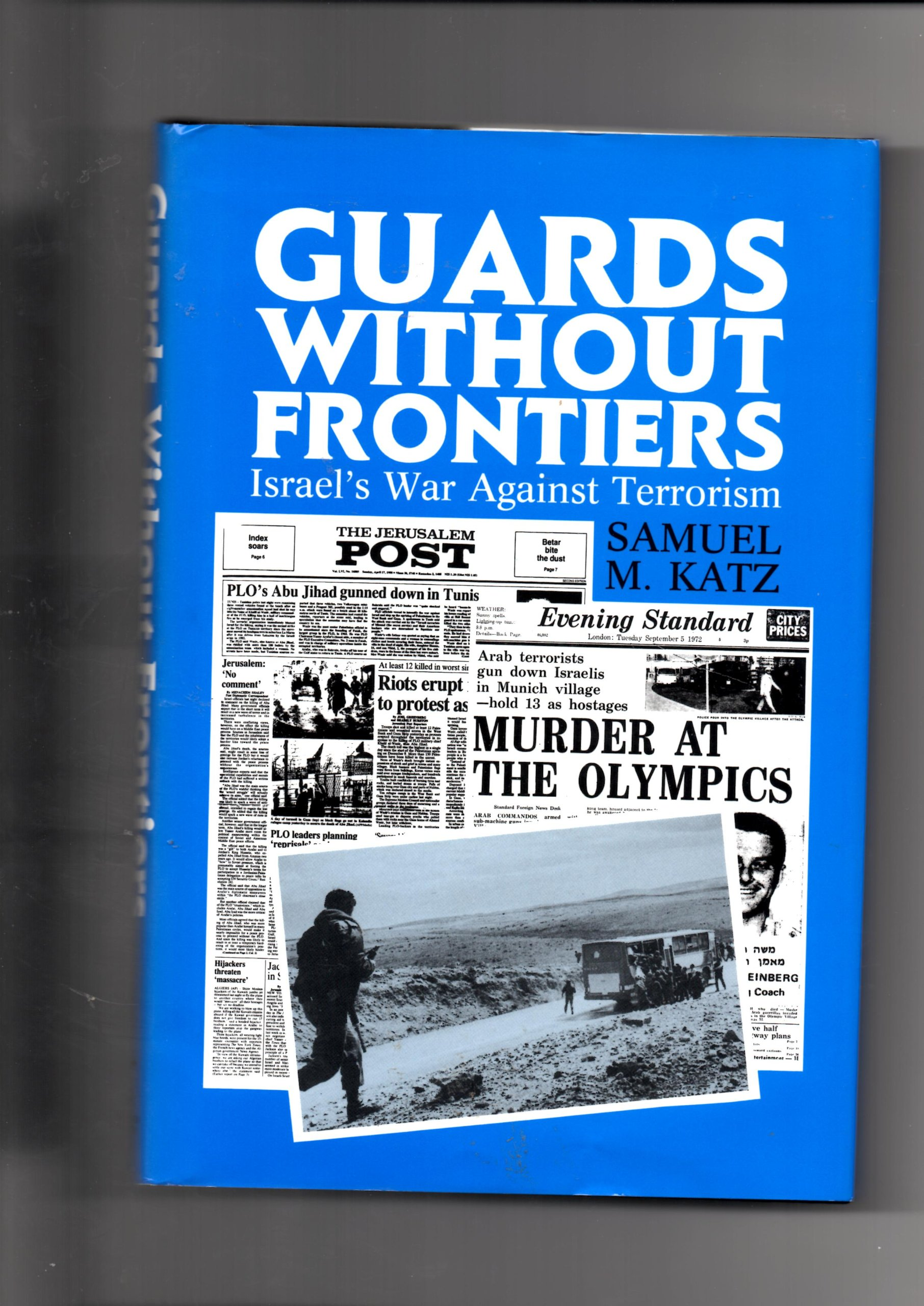 Guards Without Frontiers: Israel's War Against Terrorism: Samuel M