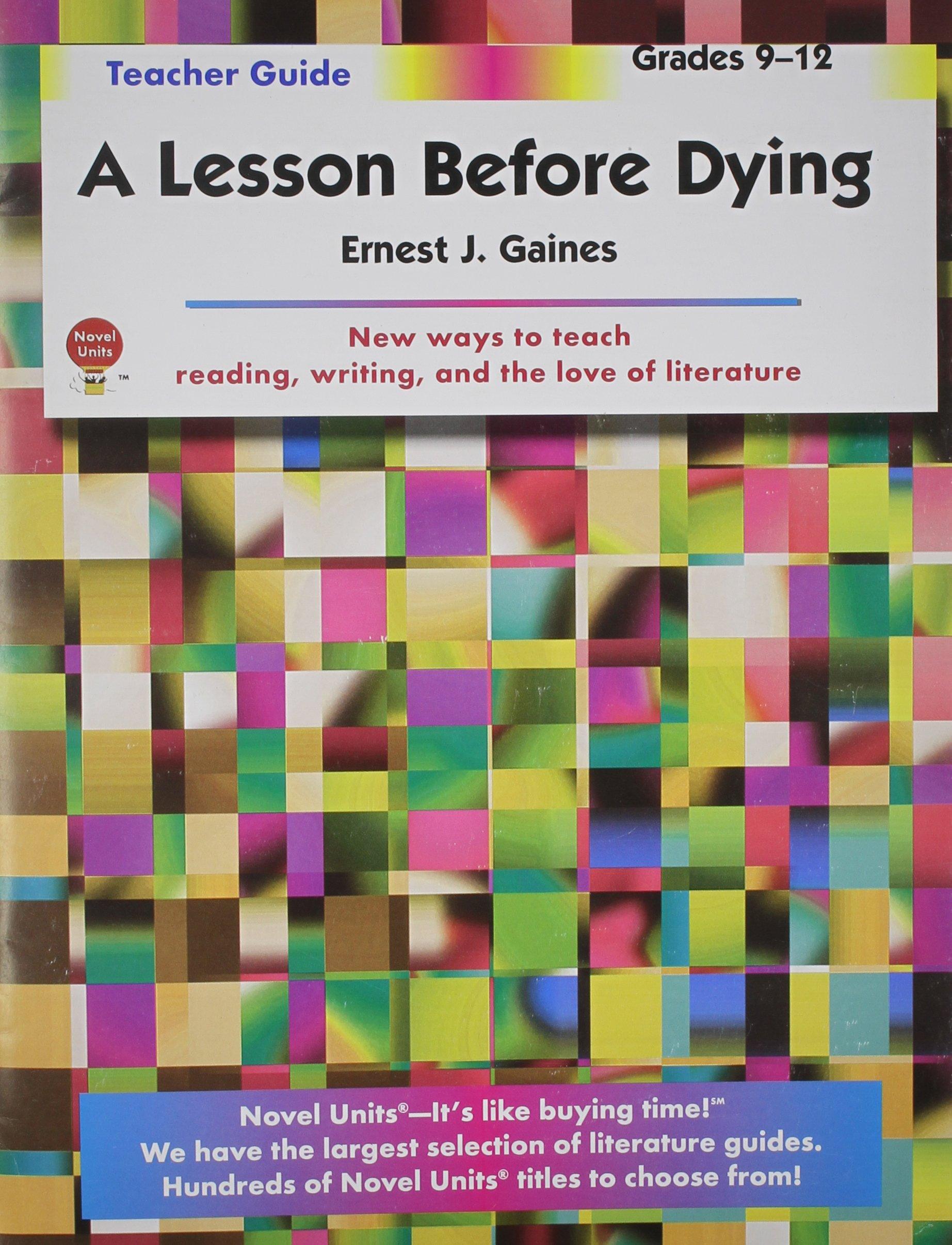 Lesson Before Dying - Teacher Guide by Novel Units: Novel Units:  9781581307429: Amazon.com: Books