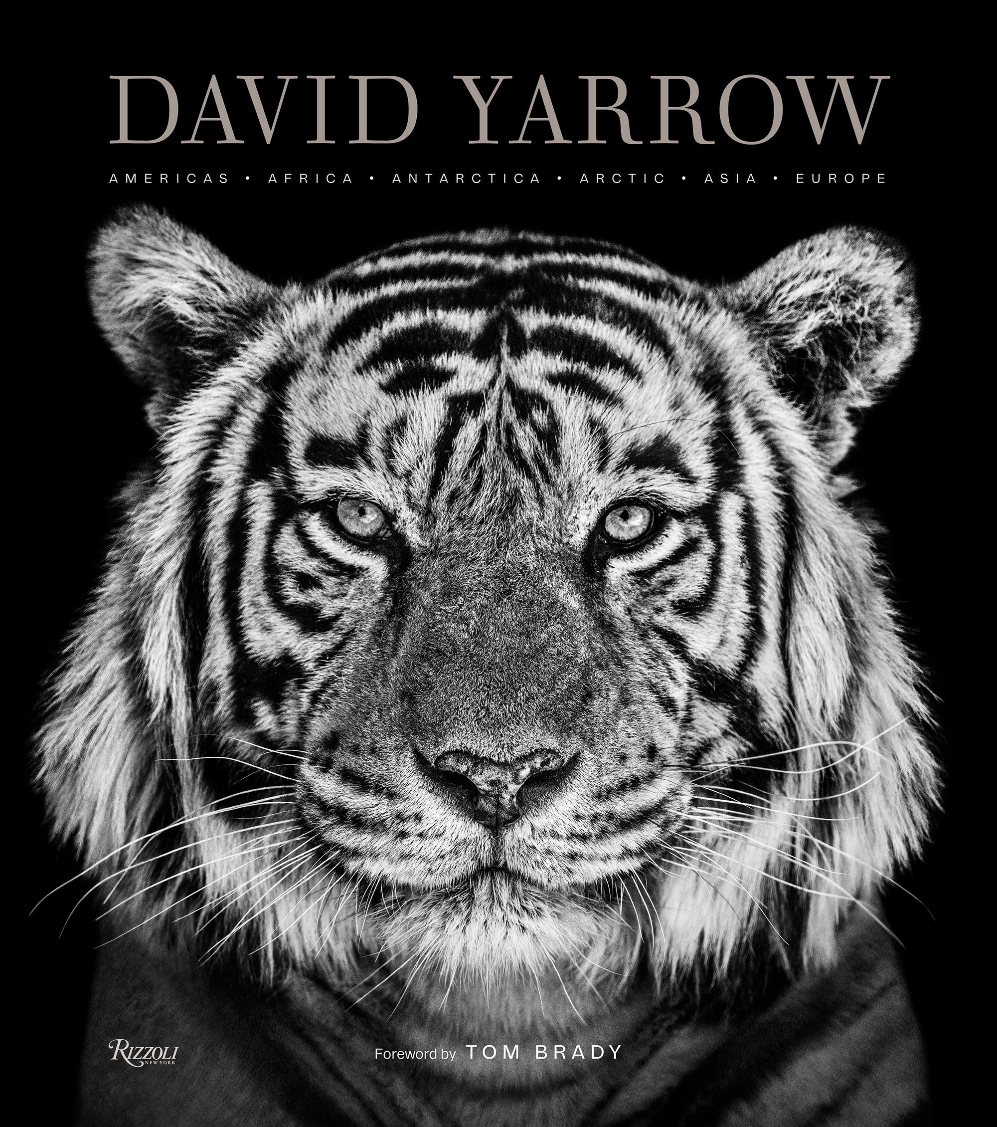 David Yarrow Photography: Americas Africa Antarctica Arctic Asia Europe by Rizzoli