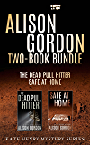 Alison Gordon Two-Book Bundle: The Dead Pull Hitter and Safe at Home (Kate Henry)