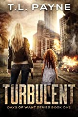 Turbulent: A Post Apocalyptic EMP Survival Thriller (Days of Want Series Book 1) Kindle Edition