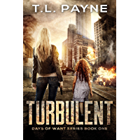 Turbulent: A Post Apocalyptic EMP Survival Thriller (Days of Want Series Book 1) (English Edition)