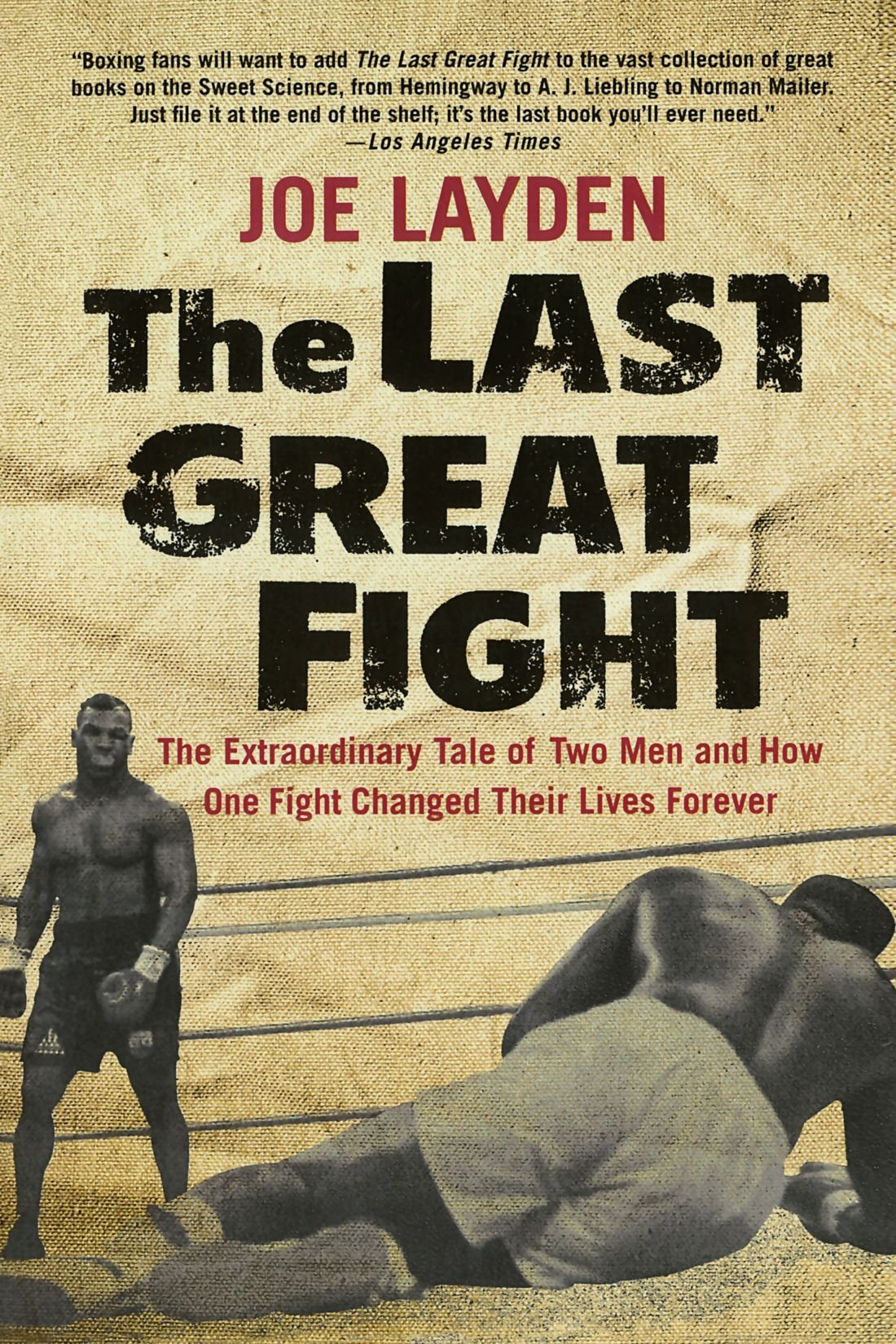 Download The Last Great Fight: The Extraordinary Tale of Two Men and How One Fight Changed Their Lives Forever ebook