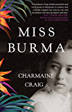 Miss Burma: LONGLISTED FOR THE WOMEN'S PRIZE FOR FICTION 2018