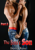 The Boss's Son - Part 3 (My Office Romance)