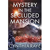 Mystery in the Secluded Mansion: A Cozy Mystery Book