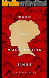 When The Mockingbird Sings