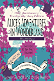 Alice's Adventures in Wonderland [Annotated and Illustrated]: 150th Anniversary Food in Literature & Culture Edition (The Story at the End of the Fork Series) (English Edition)