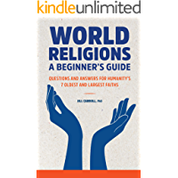 World Religions: A Beginner's Guide Questions and Answers for Humanity's 7 Oldest and Largest Faiths