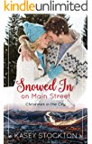 Snowed In on Main Street (Christmas in the City Book 2)