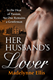 Her Husband's Lover (Scandalous Seductions Book 5)