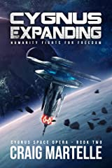 Cygnus Expanding: Humanity Fights for Freedom (Cygnus Space Opera Book 2) Kindle Edition