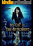 My Cat is The Antichrist: A Dark Reverse Harem Romance