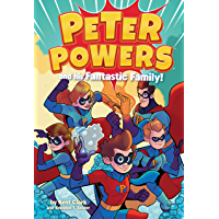 Peter Powers and His Fantastic Family! (English Edition)