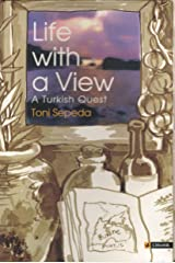 Life with a View : A Turkish Quest Kindle Edition