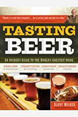 Tasting Beer: An Insider's Guide to the World's Greatest Drink Paperback