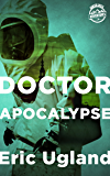 Doctor Apocalypse (Hunter Smith Adventures)