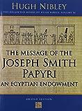 Message of the Joseph Smith Papyri: An Egyptian Endowment (Works)