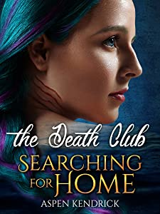 Searching For Home (The Death Club Book 1)