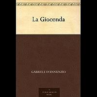 La Gioconda (Italian Edition)