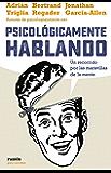 Psicológicamente hablando: Un recorrido por las maravillas de la mente