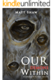 Our Demons Within: A Collection Of Psychotic Novellas