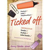 Ticked Off: Checklists for teachers, students, school leaders (English Edition)
