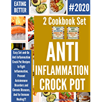 EATING BETTER: Easy Set-and-Go Anti Inflammation Crock Pot Recipes to Fight Inflammation, Prevent Autoimmune Disorders and Chronic Diseases, And for Immune ... 2 Cookbook Set(box books) (English Edition)
