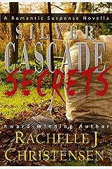 Silver Cascade Secrets (Silver Cascade Suspense Book 1)