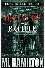 Haunts in Bodie (Peyton Brooks, FBI Book 6) Kindle Edition