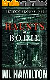 Haunts in Bodie (Peyton Brooks, FBI Book 6)