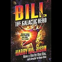 Bill, the Galactic Hero (BILL THE GALACTIC HERO) (English Edition)