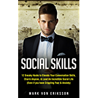 Social Skills: 12 Sneaky Hacks to Elevate Your Conversation Skills, Charm Anyone, & Lead An Incredible Social Life (Even if you have Crippling Fear & Anxiety) ... Psychology Series Book 3) (English Edition)