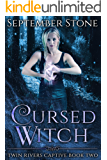 Cursed Witch: A Reverse Harem Urban Fantasy Adventure (Twin Rivers Captive Book 2)