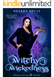 Witchy Wickedness: Updated 2017 Edition (Charmed Chronicles)