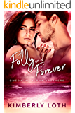 Folly and Forever (Omega Mu Alpha Brothers Book 3)