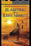 El misterio de la Reina Nefertiti: Premio Eriginal Books 2017 en la categoría de Acción y Aventura (Charlie Wilford y la Orden de los Caballeros del Tiempo)