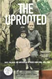 The Uprooted: Race, Children, and Imperialism in French Indochina, 1890-1980