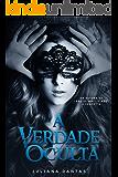 A Verdade Oculta (Portuguese Edition)