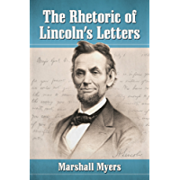 The Rhetoric of Lincoln's Letters